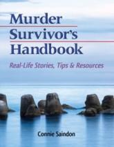 Murder Survivor's Handbook: Real-life Stories, Tips & Resources